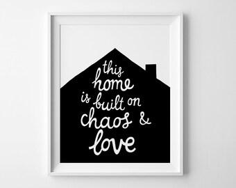 Digital print, playroom wall decor, Inspirational art, nursery printable, wall art,  baby room decor, This home is built on chaos and love