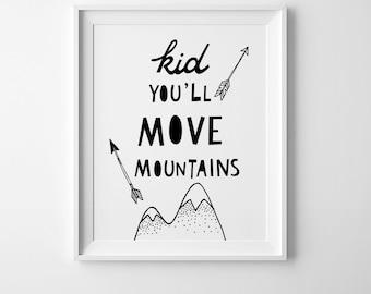 Kid you'll move mountains, nursery wall art, printable quote, Scandinavian print, nursery art, affiche scandinave, playroom decor kids print