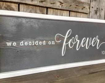 Wedding sign. We decided on Forever. Custom Date. Farmhouse framed wooden sign