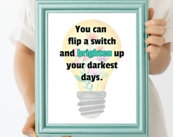 You Can Flip A Switch Quote Print | Digital Download| Inspirational Decor | Printable Wall Art | Come Alive Greatest Showman Gift