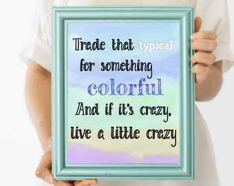 Trade that Typical for Something Colorful Quote Print | Digital Download | Printable Wall Art | Other Side Greatest Showman Gift | Crazy
