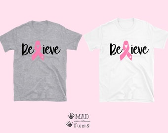 Believe Breast Cancer Awareness Pink Ribbon |White or Gray Adult or Toddler Shirt, Baby Onesie| Survivor Fighter Team Gift | Think Pink Cure