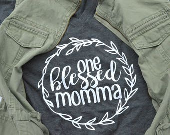 One Blessed Momma t-shirt - tee - mom gift - gift for mom - blessed mama