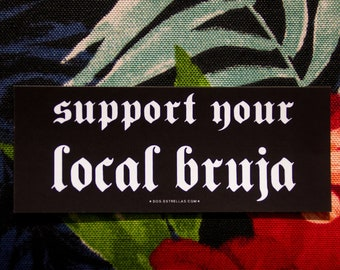 """Support Your Local BRUJA / VINYL 5 x 2"""" Sticker / Witchy Stationery Planner Notebook Sticker"""