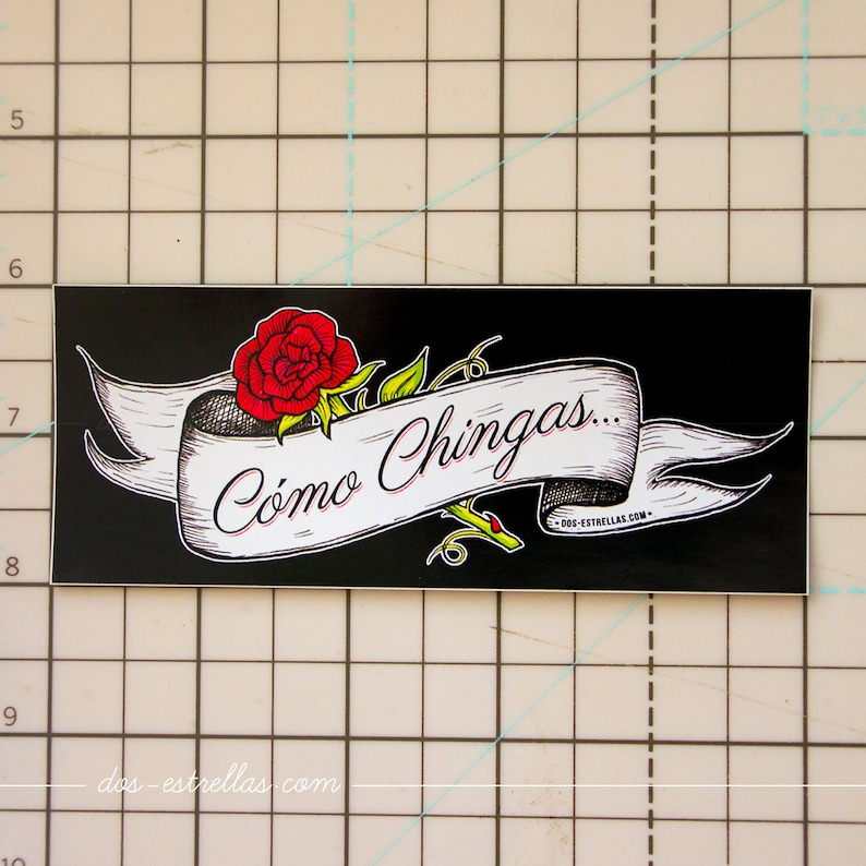 COMO CHINGAS / Tattoo Banner Rose / Mexican Spanish Quote 5 x image 0