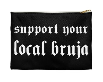 Support Your Local BRUJA / Flat Zip Accessory Pouch