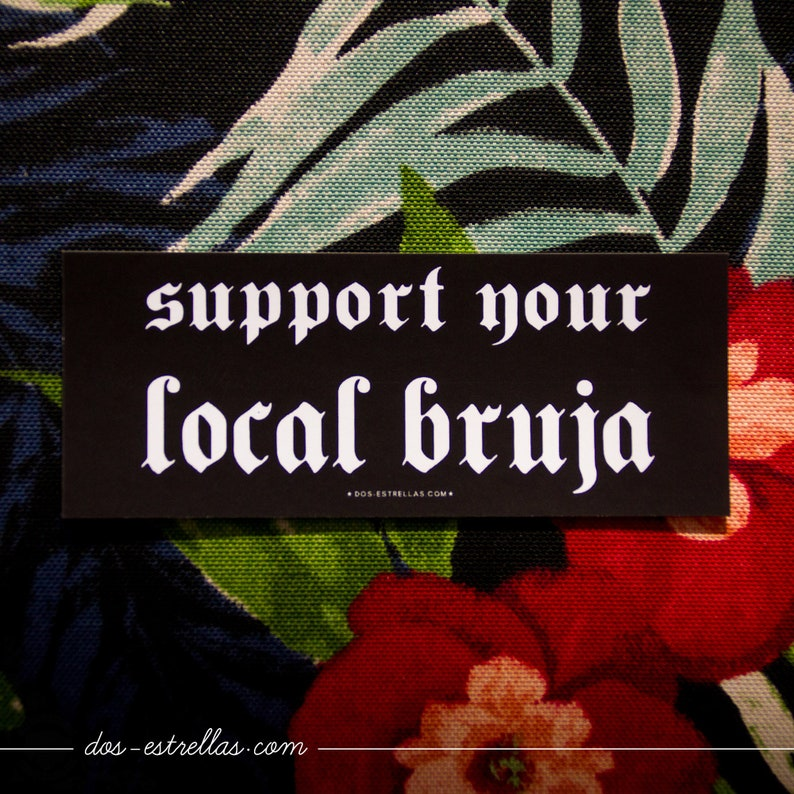Support Your Local BRUJA / Matte Stock 5 x 2 Sticker / image 0