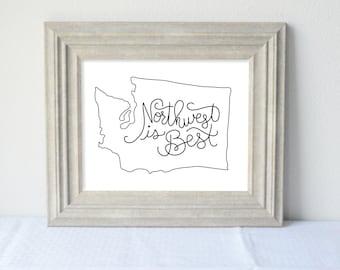 Printable Northwest Is Best 8x10 Digital Wall Art California Oregon Washington Gift