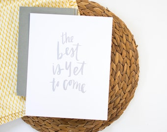 Best is Yet to Come - Art Print - Brush Lettering Art Print - Gray Lettering Art Print - Encouraging Print - 8x10 Print