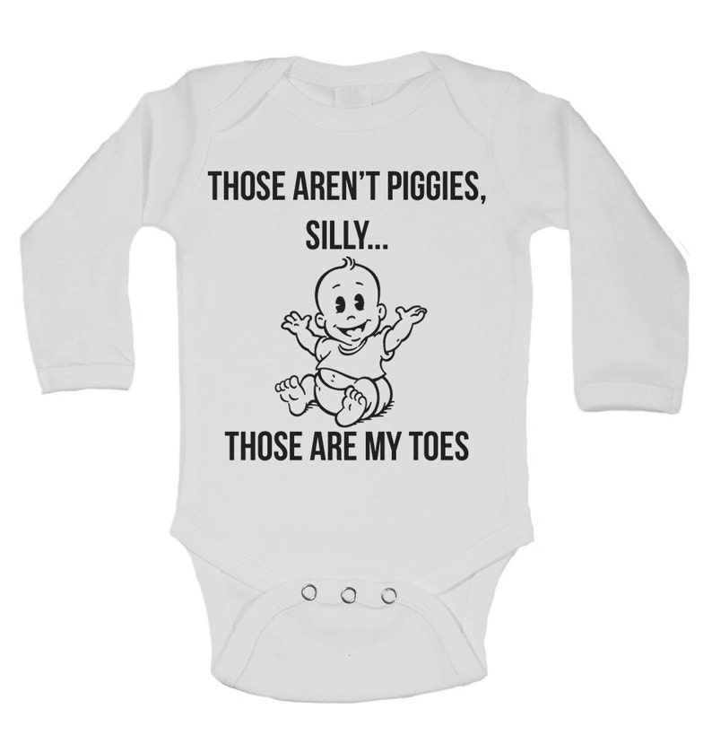 Silly Those are My Toes Unisex - White Personalized Long Sleeve Baby Vests Bodysuits Baby Grows Boys, Girls Those Aren/'t Piggies