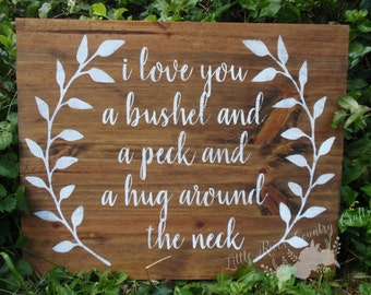 I love you a bushel and a peck and a hug around the neck Hand painted Wood Sign