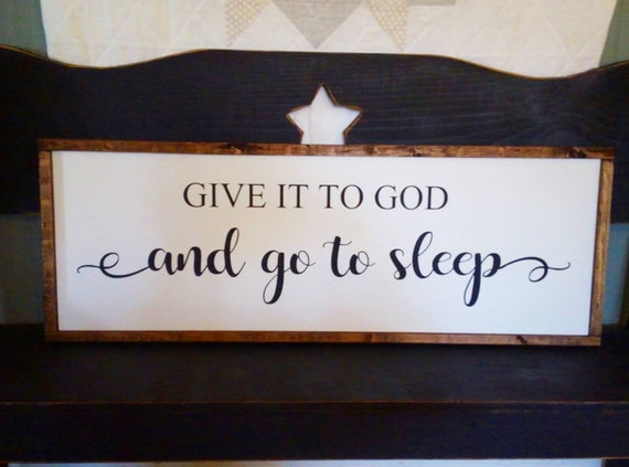 farmhouse, Give it to God and go to sleep hand painted,pallet board fixer upper