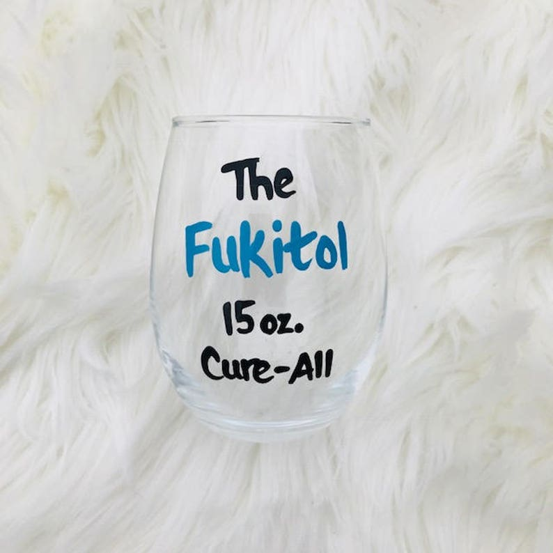 Fukitol 15 oz. Cure All handpainted stemless wine glass/ funny image 0