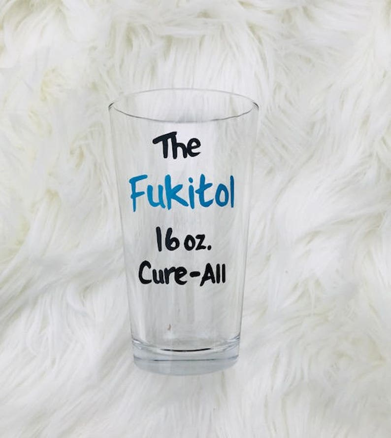 Fukitol 16 oz. Cure All handpainted pint beer glass /funny image 0