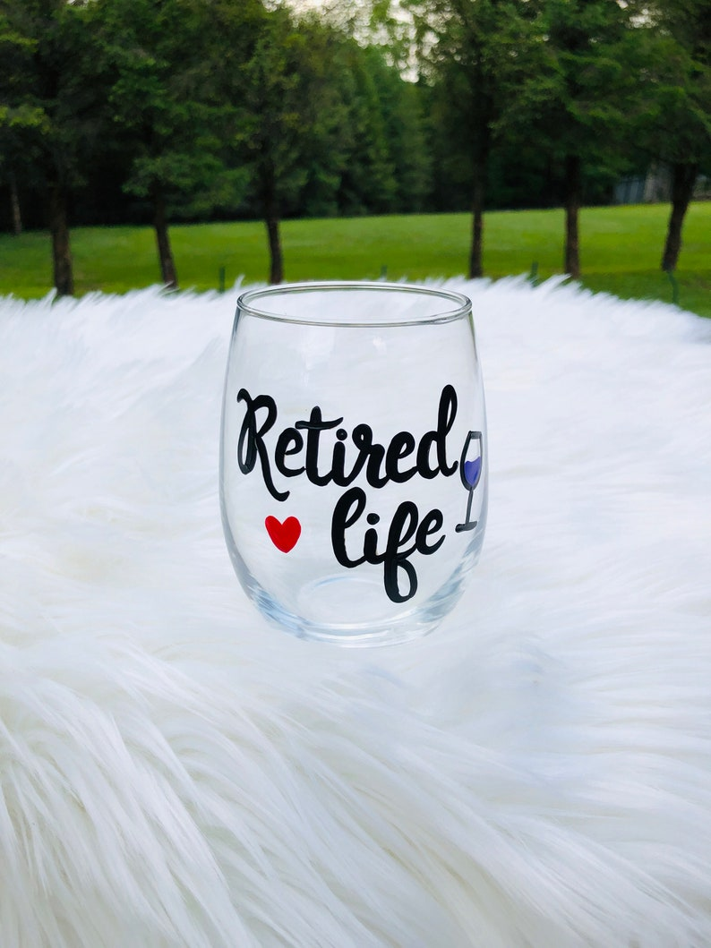 Retired Life stemless wine glass/Retirement wine image 0