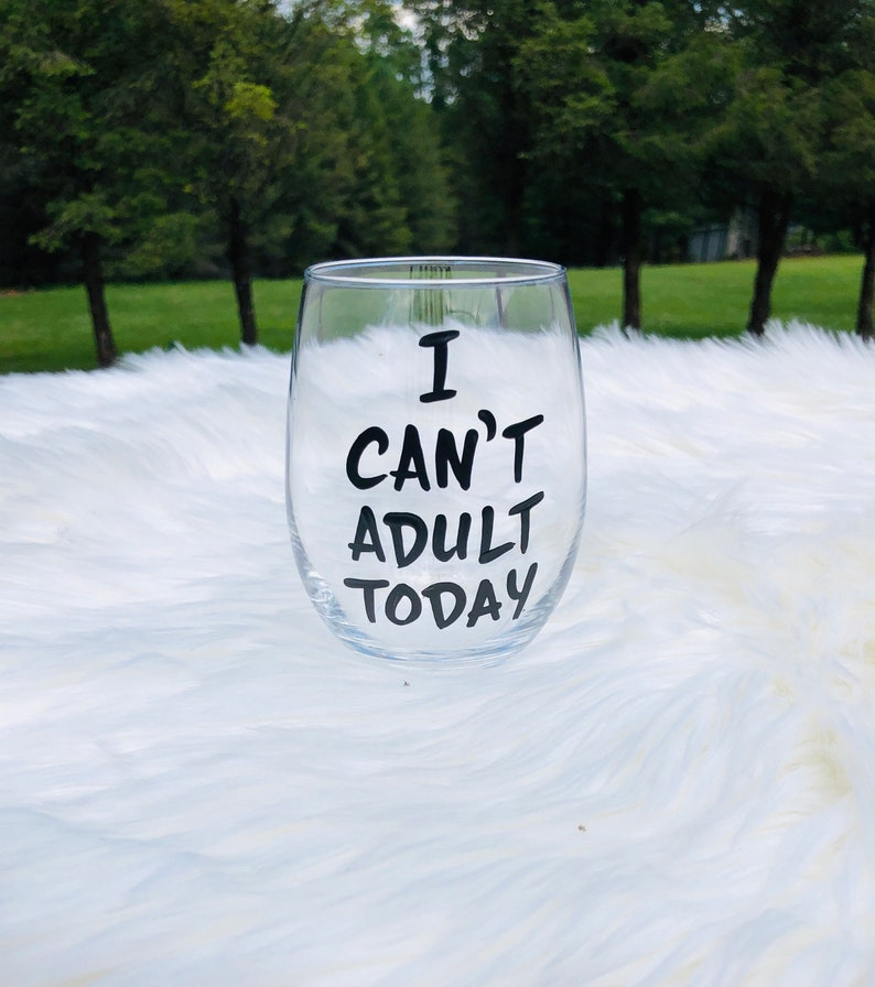 Can't Adult Today stemless wine glass/funny wine image 0