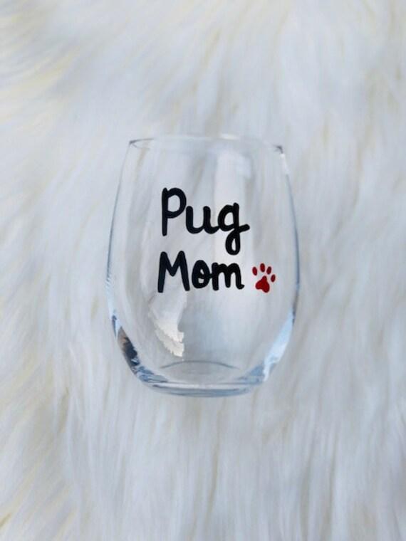 Pug Mom Handpainted Stemless Wine Glass Dog Mom Wine Glass Pug Etsy