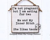 Funny Taco Sign, funny sign, wood sign saying, farmhouse sign, custom colors, small sign, kitchen decor, tacos, kitchen sign, inner Bitch