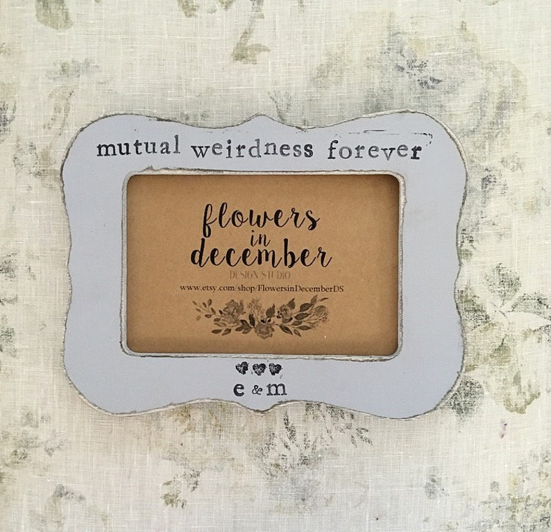 Mutual weirdness forever sign personalized wedding picture frame Finace gift husband gift Wife gift Flowers in December DS