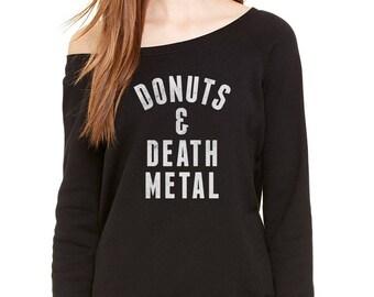 Donuts and Death Metal Scoop Neck Sweatshirt - Thrash Metal - Funny Donut Shirt - Heavy Metal Shirt - Metalhead - Off the Shoulder