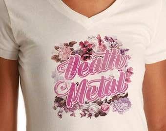 Floral Funny Death Metal Shirt - Ironic Shirt - Music Festival Shirt - Ironic Gypsy Boho Chic Feminine - (See SIZING CHART in Item Details)