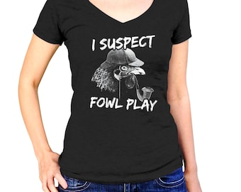 6ca428066 I Suspect Fowl Play Chicken Shirt - Crazy Chicken Lady - Chicken Lover Gift  - Chicken Lady - (See SIZING CHART in Item Details)