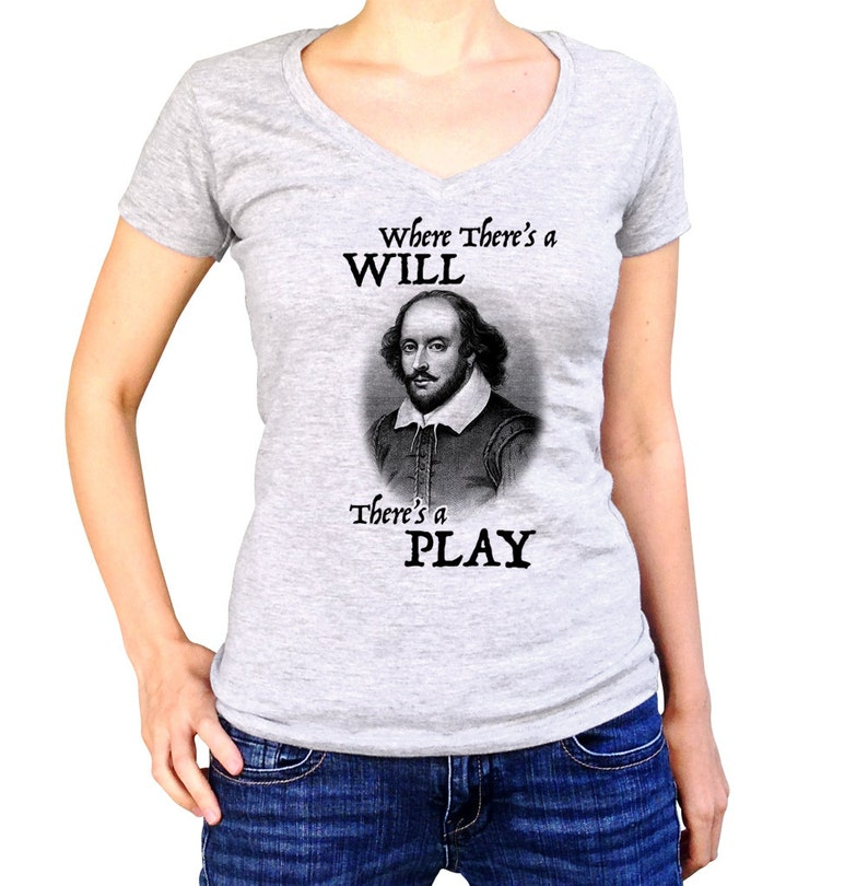 cfee1d424 William Shakespeare Shirt Where There's a Will | Etsy