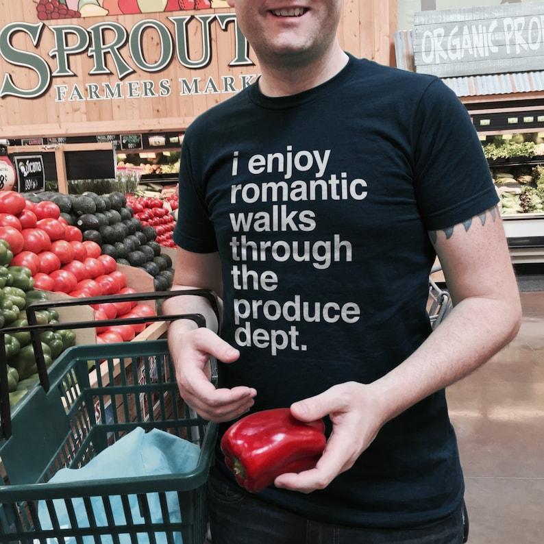 22f929f7 I Enjoy Romantic Walks Through the Produce Dept Vegan Shirt | Etsy