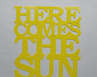 Here Comes The Sun - Metal Sign H29