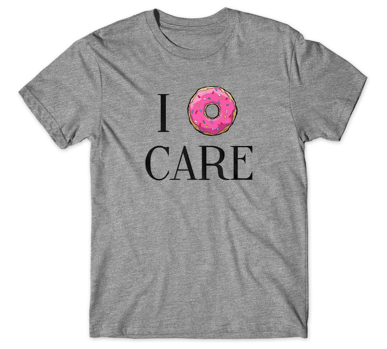 40edcb414 Donut T shirt I Donut Care T Shirt Donuts Lover I love
