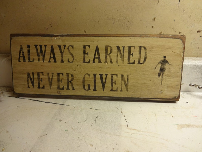 Running Quote Rustic Board Sign Always Earned Never Given Etsy