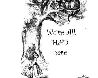 532d37340f1 We are all mad here quote with Vintage Alice and Cheshire Cat Book  Illistration