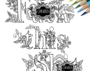 F*ck this Sh*t DIY Print at home  Digital Download Colouring Page, Adult Coloring, Swear words colouring page, sweary coloring page