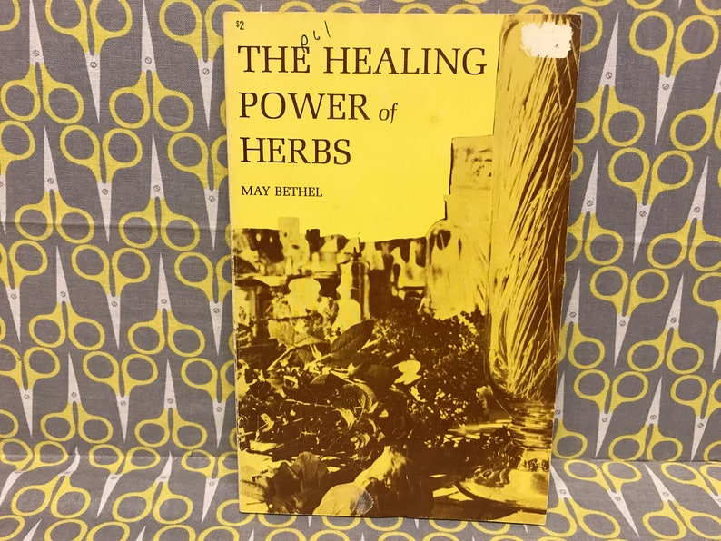 The Healing Power of Herbs by May Bethel paperback book vintage