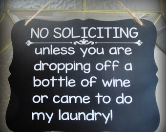 No Soliciting Door Sign, Custom Door Sign, Wine Sign, Laundry Sign, Personalized Sign, Custom Sign, Humor Sign