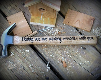 Personalized Hammer Father's Day Gift , Personalized With Dad, Grandpa, Papa, any title.  We love building memories with you. With names