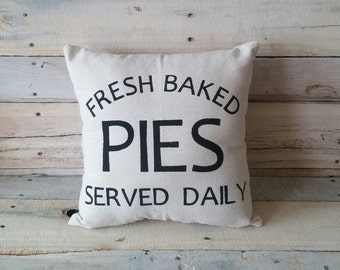 Fresh Baked Pies Served Daily Pillow Cover, Farmhouse Pillow, Accent Pillow, Rustic Pillow, Decorative Pillow, Throw Pillow, Wedding Gift