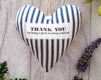 Thank You for being a Great Teaching Assistant Gift - Choice of Fabrics - Gift Boxed - Scented Fabric Heart.