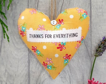 Thank you gift / present 'Thanks for Everything' Fabric Heart Decoration. Choice of Fabric. Gift Boxed - Letterbox Friendly Gift