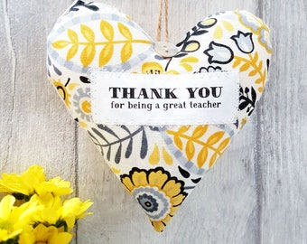 Thank You for being a Great Teacher Gift - Choice of Fabrics - Gift Boxed - Scented Fabric Heart.