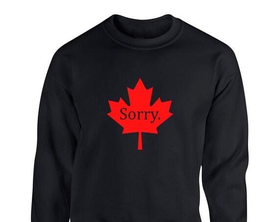 Sorry Canada Shirt Maple Leaf Proud Canadian for Adult Unisex Sweater Crewneck Sweatshirt Warm Sweater Crew-neck Women Clothing Men Clothing
