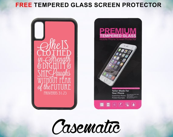 Bible Verse Proverbs 31 25 iPhone Case for iPhone XR XS Max X 8 Plus 8 7 Plus 7 6 Plus 6 6s SE 5S 5c 4 Tempered Glass Screen Protector Quote