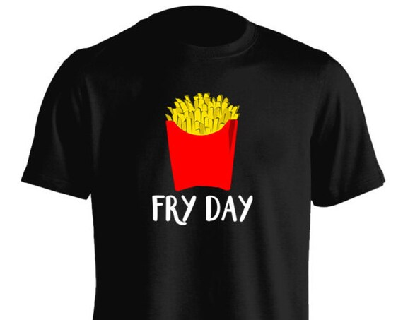 Fry Day French Fries Junk Food T-Shirt Graphic Tee For Women Teen Girls Fitness Adult Apparel Great Gift Idea Comes in Assorted Colors