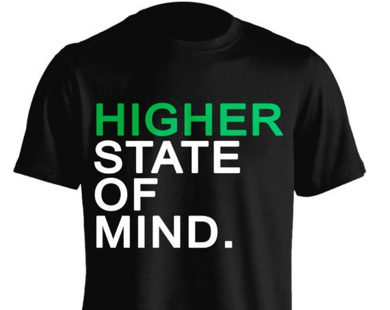 Higher State Of Mind Weed 420 Pot Head Mind BLown T-Shirt Graphic Tee For Women Teen Girls Fitness Adult Apparel Comes in Assorted Colors