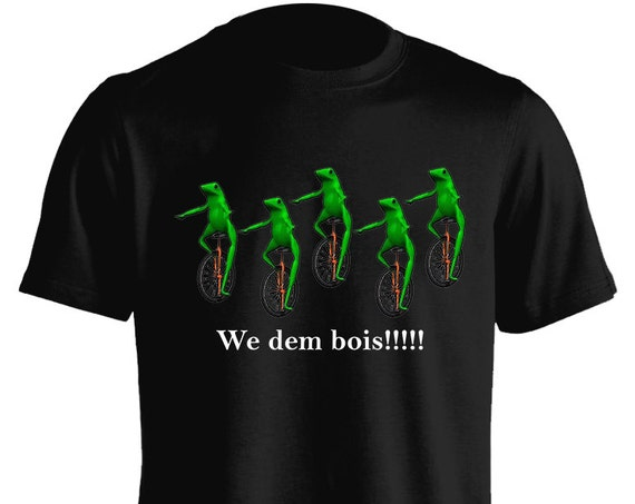 We Dem Bois Dat Boi Froggy Unicycle  T-Shirt Graphic Tee For Men Women Teens Unisex Adult Apparel Great Gift Idea Comes in Assorted Colors