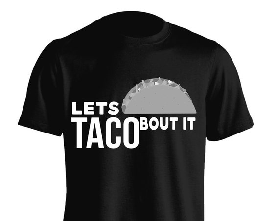 Let's Taco Bout It Tacos Back To School Gift T-Shirt Graphic Tee For Women Teen Girls Fitness Adult Apparel Gift Comes in Assorted Colors