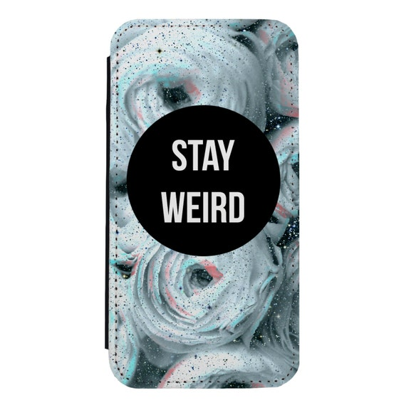 Ranunculus Stay Weird for iPhone 5/5s/SE 6/6s 6/6sPlus 7/7Plus 8/8Plus X Samsung Galaxy S6/S6Edge S7/S7Edge S8/S8Plus Wallet Case