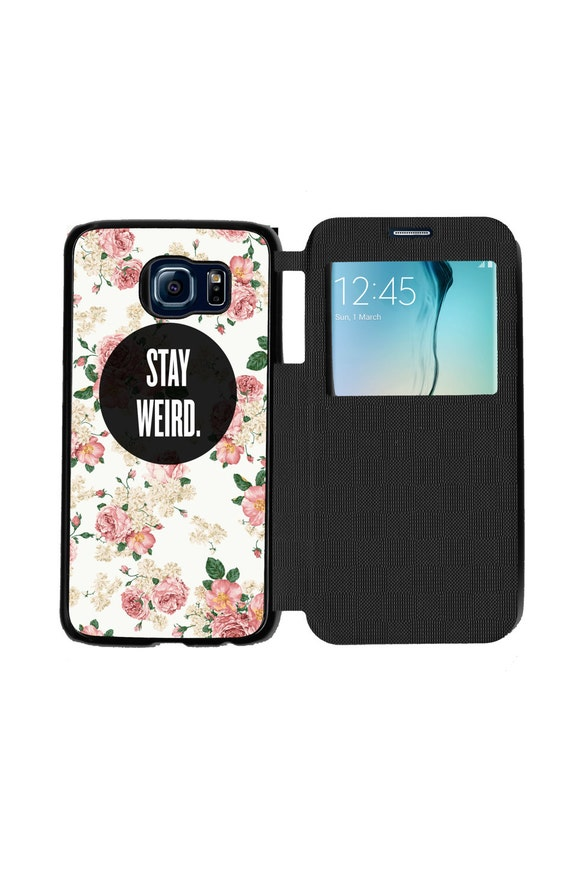Unique Trendy Stay Weird Floral Phone Case  for Samsung GalaxyS6, S6 EDGE, S7 and S7 EDGE Flip Case