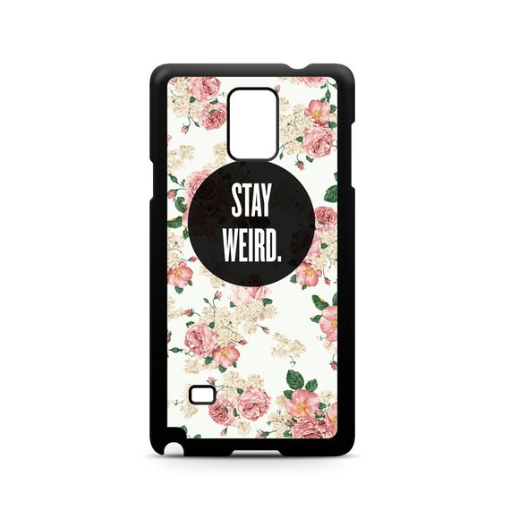 Stay Weird Floral Rose Pattern for Samsung Galaxy Note 9, Note 8, Note 5, Note 4, Note 3 Phone Case Phone Cover