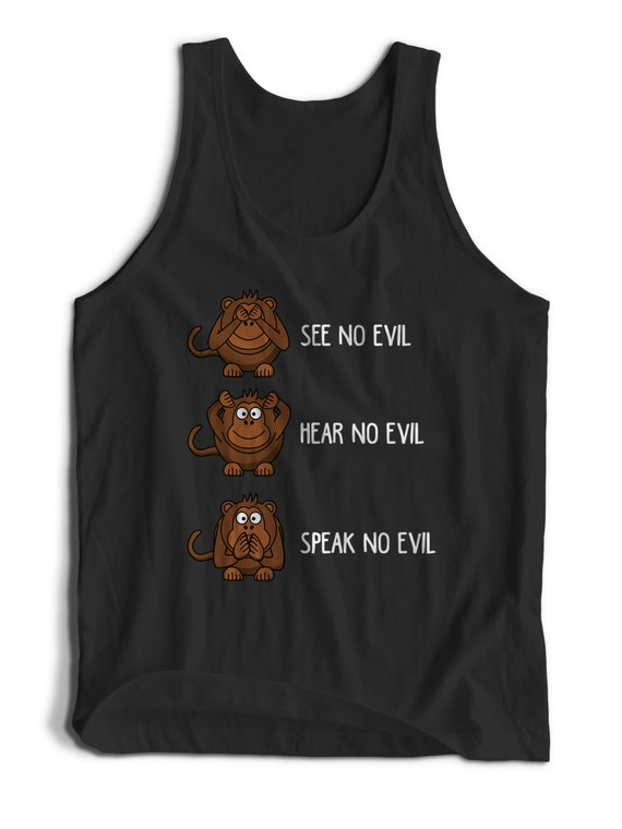 Cute 3 Wise Mokeys See No Evil Hear No Evil Quote for Men Women Teens Unisex Adult Apparel Tank Top Summer Clothing Assorted Colors Tanks